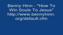 Benny Hinn  How To Be A Soul Winner For Jesus Christ Audio