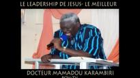 Dr MAMADOU KARAMBIRI - LES SECRETS DU LEADERSHIP DE JESUS-CHRIST (Parti-1).mp4