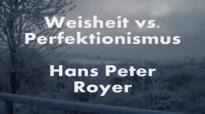 Weisheit vs. Perfektionismus Teil 1 ( Hans Peter Royer ).flv
