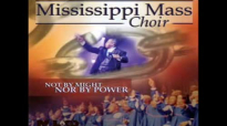 Mississippi Mass Choir - If I Be Lifted Up.flv