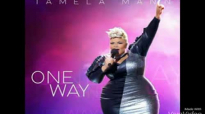 Tamela Mann- One Way (Audio Only).flv