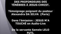 JÉSUS m'a touché ! Témoignage Pasteur Alexandra Da Silva _ Des ténèbres à JÉSUS-.mp4