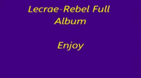 LecraeRebel Full Album Free MP3 Download Link In Description Box
