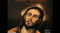 Humility  The Beauty of Holiness, Christian Audiobook, by Andrew Murray