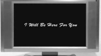 I Will Be Here For You - Michael W. Smith.flv