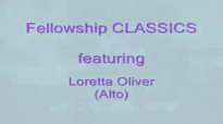 Fellowship CLASSICS_ Loretta Oliver Wonderful Savior Is He.flv