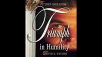 David E. Taylor - Triumph in Humility . Victory over Pride pt.2.mp4