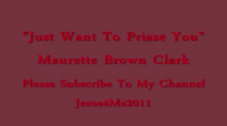 Maurette BrownClark  I Just Want To Praise You Facebook Share
