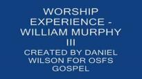 WORSHIP EXPERIENCE WILLIAM MURPHY III