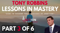 Tony Robbins - Lessons In Mastery - How To Decode The Language Of Emotion (Part .mp4