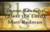 10,000 Reasons Bless the Lord o my soul   Matt Redman with Lyrics