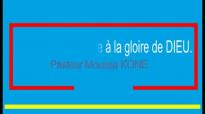 Le chemin qui mène à la gloire de DIEU. Pasteur Moussa KONE.mp4