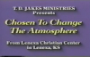 TD JAKES-Chosen to change the atmosphere