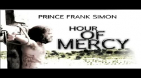 Prince Frank Simon _ Hour Of Mercy Song _ Latest 2019 Nigerian Gospel Music.mp4