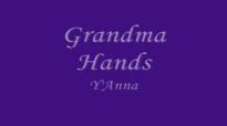 Y'Anna-Grandma Hands.flv