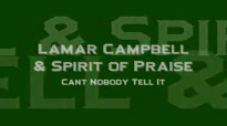 Lamar Campbell - Cant Nobody Tell It.flv