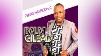 Evang. Harrison C. Balm Of Gilead Vol2 _ Latest 2019 Nigerian Gospel Music.mp4