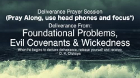 Prayer Session_ Foundation, Evil Covenants & Wickedness _ Dr Olukoya.mp4