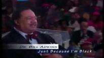 Dr. Bill Adkins _ Just Because I'm Black pt2.mp4