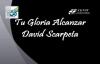 David Scarpeta - Tu Gloria Alcanzar Letra.mp4