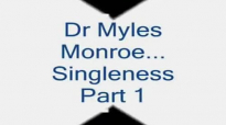 Dr Myles Munroe - Singleness -