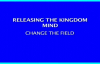 Bishop Tudor Bismark - Releasing The Kingdom Mind Change The Field