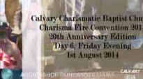 Charisma Fire Convention 2014 - Arch Bishop Duncan Williams - Friday Evening.flv