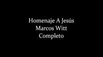 Marcos Witt Homenaje A Jess Completo HD 2000
