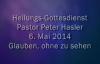 Peter Hasler - Heilungs-Gottesdienst - Glauben, ohne zu sehen - 06.05.2014.flv