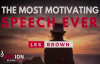 Les Brown - The Most Motivating Speech Ever (Les Brown Motivation).mp4