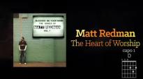 Matt Redman - The Heart Of Worship (Lyrics And Chords).mp4