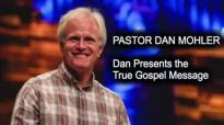 Dan Mohler - True Gospel.mp4