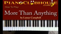 ♫ How to play MORE THAN ANYTHING (Lamar Campbell) gospel piano tutorial ♫.flv