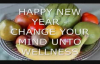 HAPPY NEW YEAR  Change Your Mind Unto Wellness by Pastor Ed Lapiz