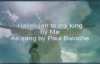 Hallelujah to my king by Paul Baloche