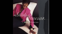 Shirley Caesar Youre Next In Line For A Miracle
