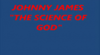 The Science of God  Johnny James AUDIO