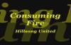 Consuming Fire  Hillsong UnitedTim Hughes