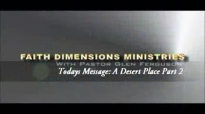 A Desert Place Part 25 Pastor Glen