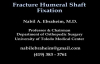Humeral Shaft fracture Fixation  Everything You Need To Know  Dr. Nabil Ebraheim