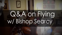 Q&A on Flying with Bishop Kyle Searcy.mp4