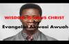 Wisdom is Jesus Christ by Evangelist Akwasi Awuah