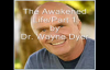 The Awakened Life - Part 1 - Dr. Wayne Dyer.mp4