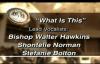 Bishop Walter Hawkins-What Is This.flv