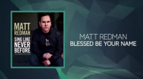 Matt Redman - Blessed Be Your Name (Lyrics And Chords).mp4