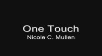 One Touch  Nicole C. Mullen