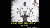 OH GOD ARISE, AND LOSE MY CHAINS! DR DK OLUKOYA.mp4
