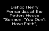 Sermon U Don't Have Faith, by bishop Henry Fernandez.flv