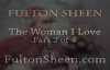 Archbishop Fulton J. Sheen - The Woman I Love - Part 2 of 4.flv