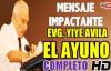 EL AYUNO  Evangelista Yiye Avila  El Verdadero Ayuno Mensaje Completo
